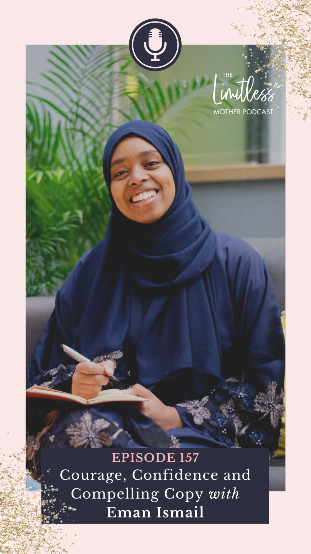 EP157: Courage, Confidence and Compelling Copy with Eman Ismail